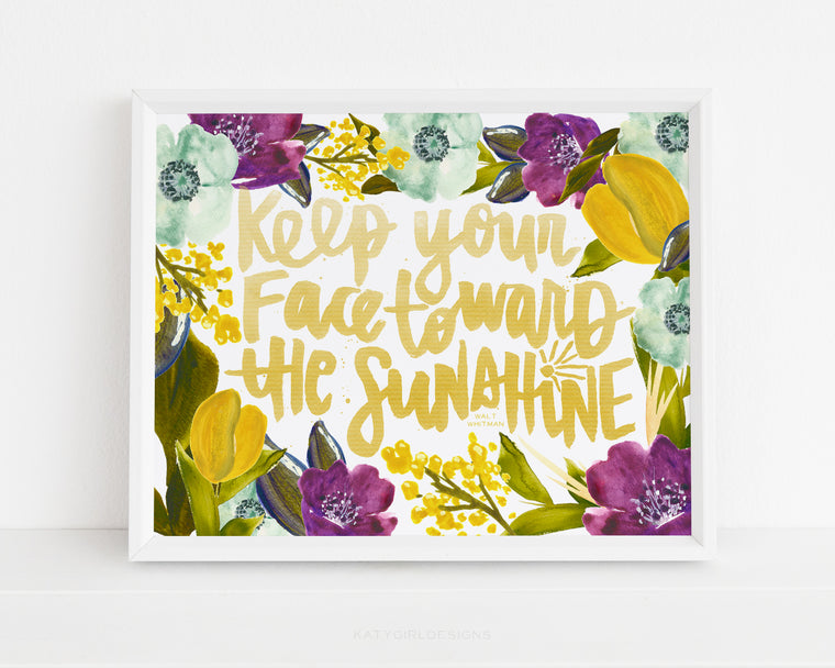 Keep Your Face Towards The Sunshine Wall Print - Walt Whitman - Floral