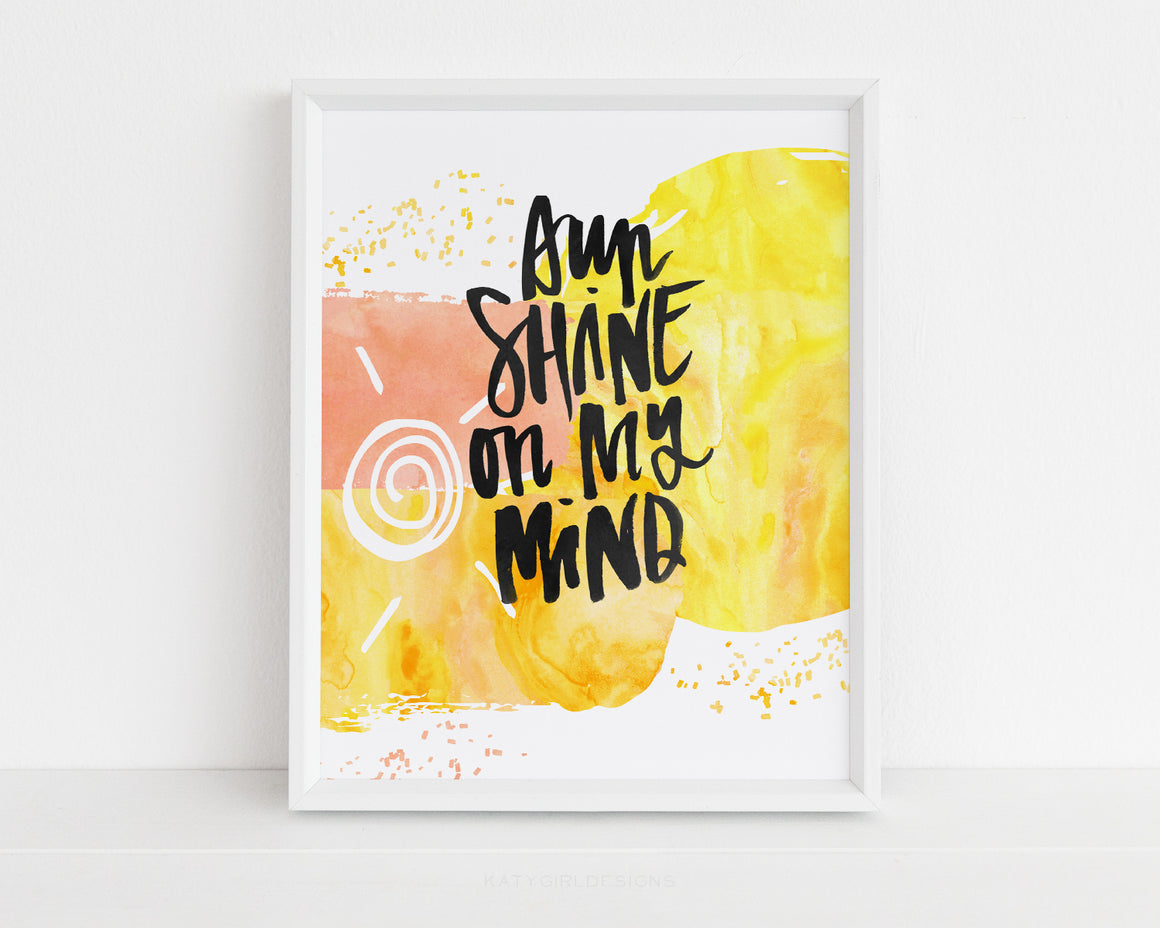 Sunshine On My Mind Wall Print
