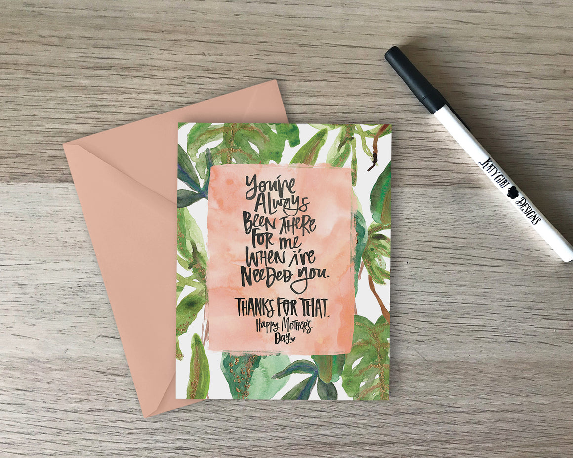 Thanks For That - Mother's Day Greeting Card