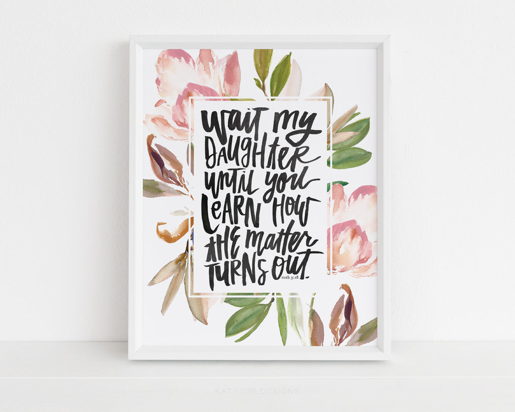 Wait, My Daughter Wall Print - Ruth 3:18