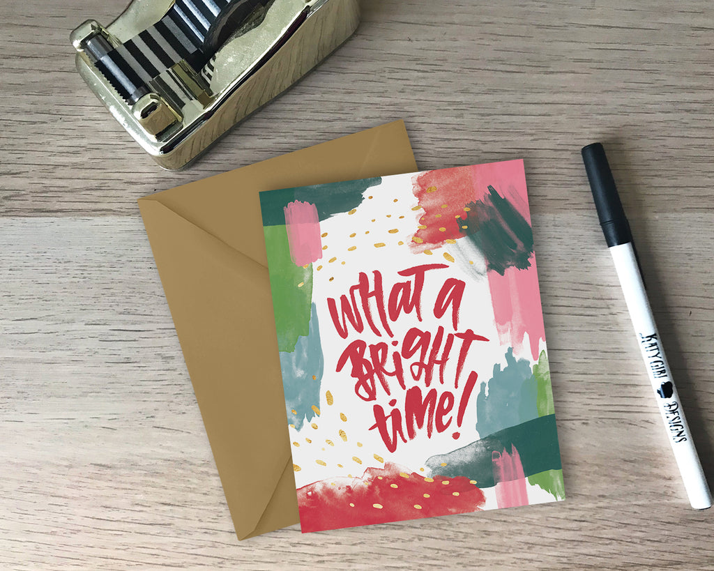 What A Bright Time Holiday Greeting Card