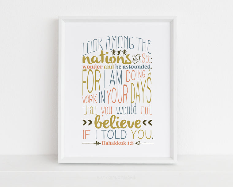 Wonder Scripture Print - Two Color Options - Habukkuk 1:5