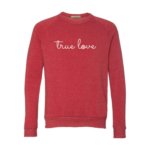 True Love Adult Sweatshirt
