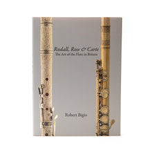 Rudall, Rose & Carte: The Art of the Flute in Britain