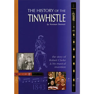 The History of the Tinwhistle by Norman Dannatt
