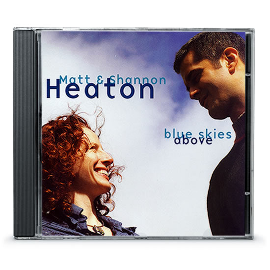 Matt & Shannon Heaton - Blue Skies Above (CD)