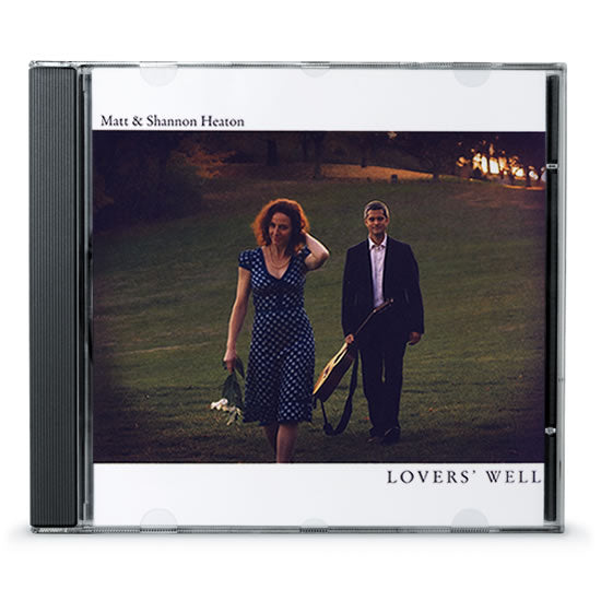 Matt & Shannon Heaton - Lovers' Well (CD)