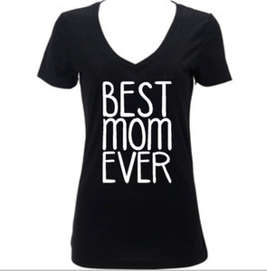 Best Mom Ever, Women's Shirt, Mother's Day