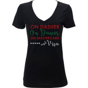 Women's Christmas Shirt, On Dasher On Dancer On MasterCard & Visa