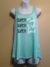Super Mom Super Wife Super Tired, Women's Tank Top Shirt