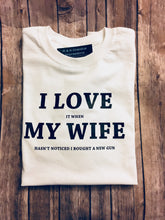 Funny Men's Shirt I Love My Wife, Bought a New Gun