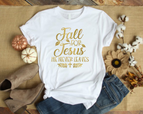 Fall for Jesus He Never Leaves Women's Shirt