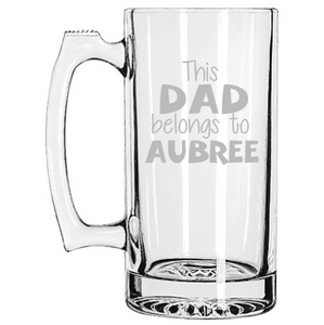 Daddy's Beer Mug, This Dad Belongs To, Personalized Etched