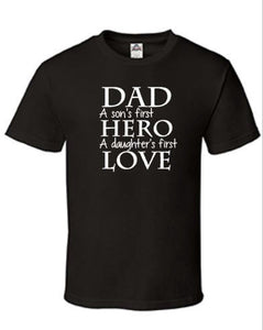 Dad Shirt, Dad a Son's First Hero, A Daughter's first Love, Father's Day Shirt, Men's Shirt