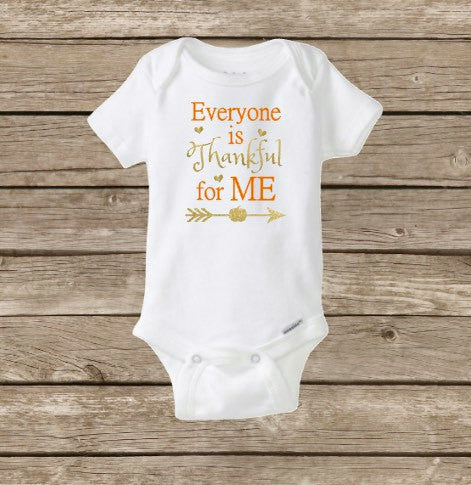 Everyone is Thankful For Me Onesie, Baby Girl First Thanksgiving, Baby Girl Onesie, 1st Thanksgiving