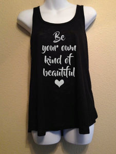 Be Your Own Kind Of Beautiful Women's Tank Top Shirt, Motivation, Inspiration