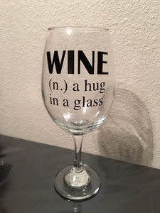 Wine Glass, A Hug In A Glass, Drinkware, Barware, Wine Lover