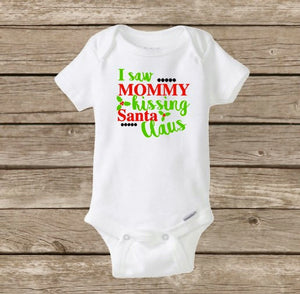 I Saw Mommy Kissing Santa Claus, Baby's First Christmas Onesie