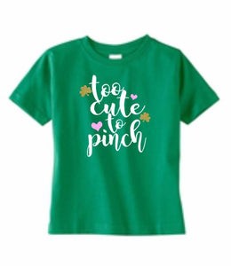 St Patrick's Day, Too Cute To Pinch Toddler Girl Shirt, Shamrock Clover