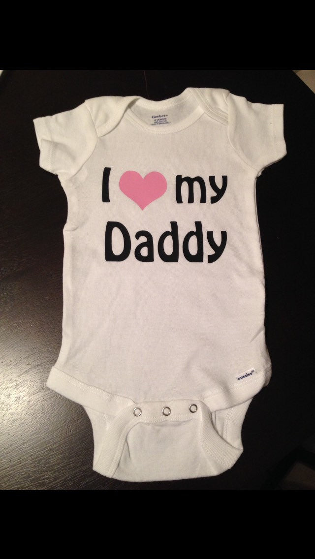 I Love My Daddy Baby Onesie, Baby Shower, Father's Day, Boy or Girl
