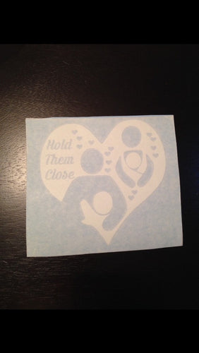 Hold Them Close Sticker Decal, Breastfeeding Awareness, Car Sticker Decal