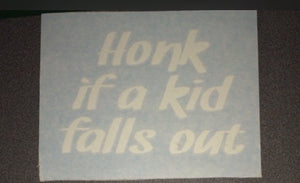 Honk if a kid falls out | Car Decal | Baby | Mommy Daddy Comical Family Vinyl Sticker Decal for Car | Window Decal