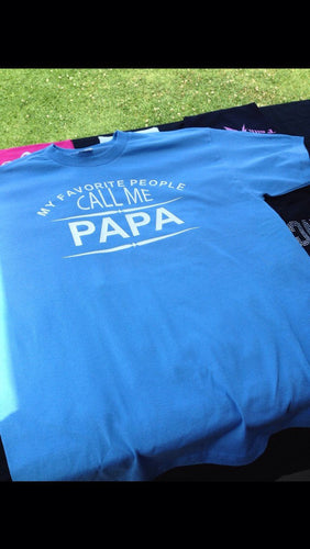 My Favorite People Call Me Papa Shirt, New Papa, Daddy, Grandpa, Father's Day