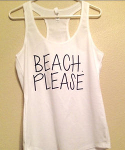 BEACH PLEASE women's racerback Tank Top Summer Fun Breeze Ocean Sand Nautical Shirt