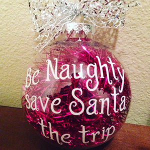 CHRISTMAS Ornament Be Naughty Save Santa The Trip Comical Fun Christmas Tree Ornament