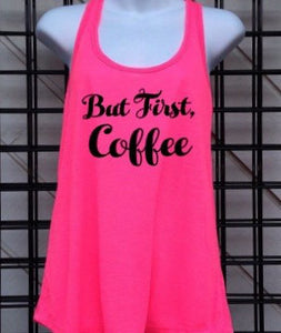 But First Coffee Tank Top | Hot Pink Racerback Tank Top | All I need is Coffee | Starbucks Caffeine