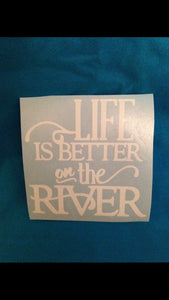 Life is Better on the River Sticker Decal, Vinyl Car Decal