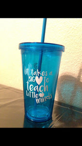 Teacher Tumbler | Teacher Appreciation | It Takes a Big Heart To Teach Little Minds | School Gift | Water Bottle Cup