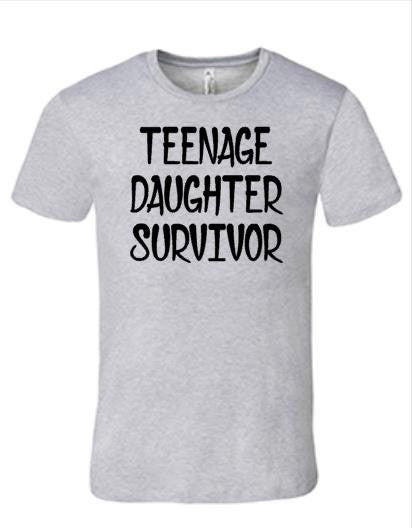 Teenage Daughter Survivor Shirt | Dad Shirt, Men's Shirt | Mom Shirt, Women's Shirt | Funny T Shirt