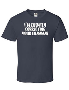 Men's Funny Shirt, I'm Silently Correcting Your Grammar