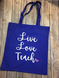 Live Love Teach, Teacher Tote Bag, Handbag Gift, School Book Bag