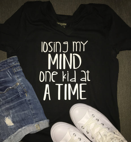 Losing My Mind One Kid At A Time, Women's Shirt, TShirt Vneck, Funny Mom Life