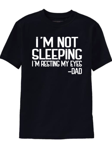 Dad Shirt I'm Not Sleeping I'm Resting My Eyes