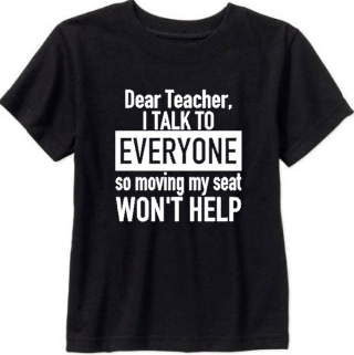 Dear Teacher I Talk to Everyone, Funny Kids Shirt
