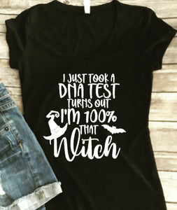 Just took a DNA Test 100 percent that Witch, Women's Halloween Shirt