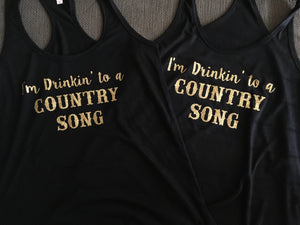 I'm Drinkin' to a Country Song, Drinking, Western, Cowboy Girl Women's Shirt Tank