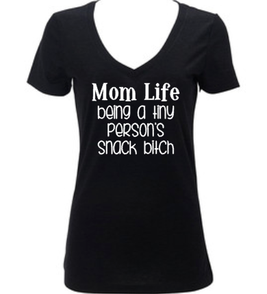 Mom Life Being A Tiny Person's Snack Bitch, Women's Shirt