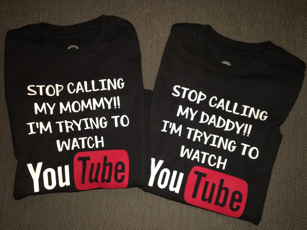 Stop Calling My Mommy Daddy I'm Trying to Watch YouTube Kids Toddler Shirt