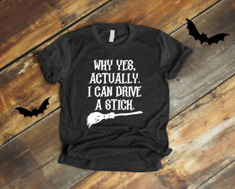 Halloween Funny Witch Shirt Women's I Can Drive a Stick