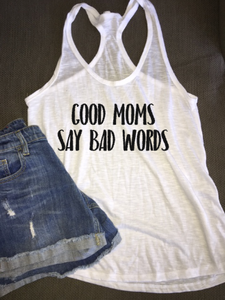 Good Moms Say Bad Words Funny Women's Tank