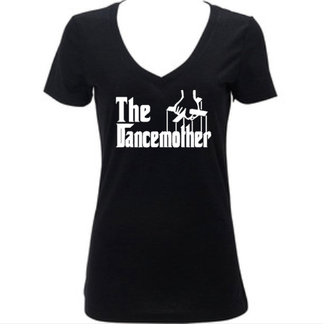 The Dancemother Dance Mother, Women's Shirt, Mom Life