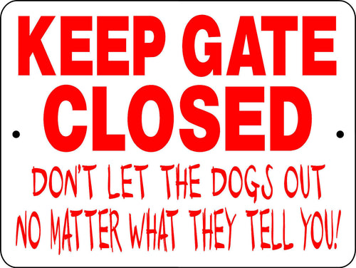DON'T LET THE DOGS OUT  ALUMINUM DOG SIGNS 3125A