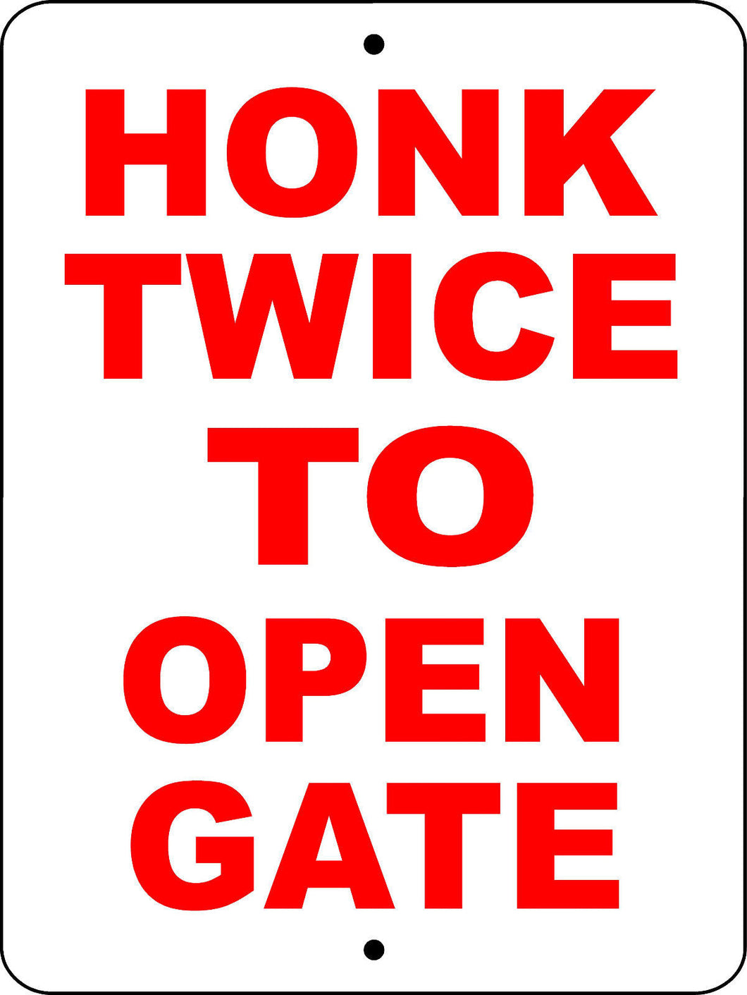HONK TWICE TO OPEN GATE  ALUMINUM  SIGN HTTOG