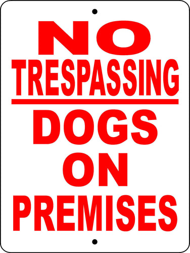 NO TRESPASSING DOG ON PREMISES  ALUMINUM DOG SIGNS NTDOP