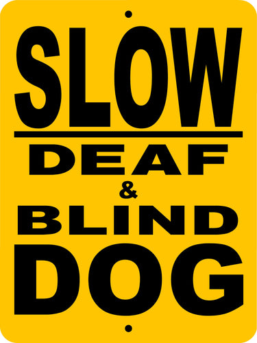 SLOW, DEAF AND BLIND DOG  ALUMINUM DOG SIGNS SDBD2
