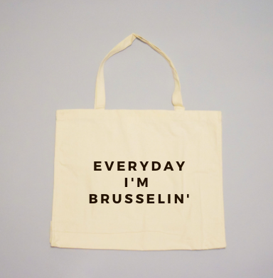 Everyday I'm Brusselin' Tote
